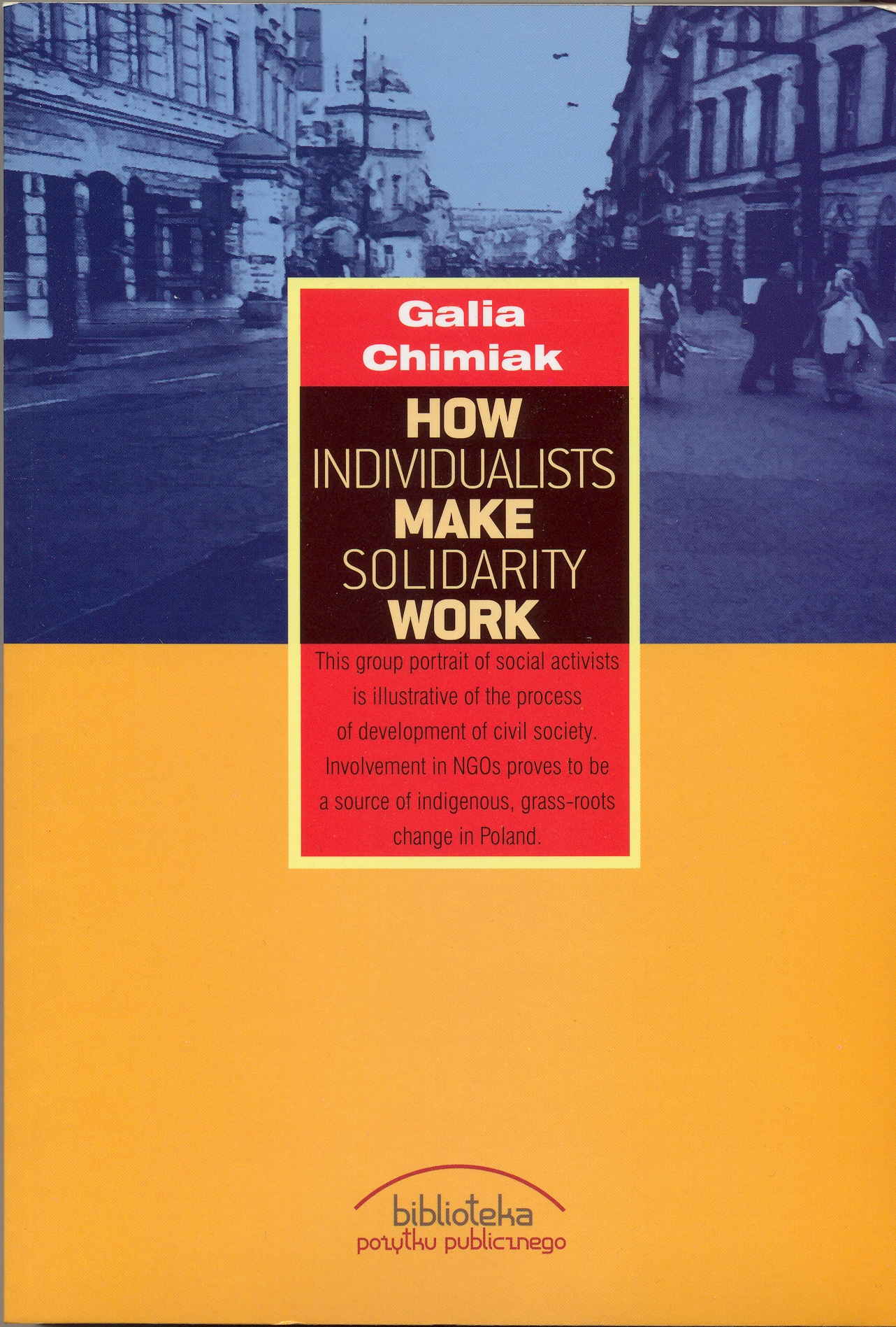 Galia Chimiak - How individualists make solidarity work